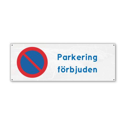 Skylt, parkering förbjuden, 280x100mm