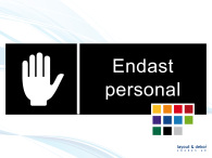 Pictogramskylt. END.PERSONAL 225x80mm Ej taktil Med text